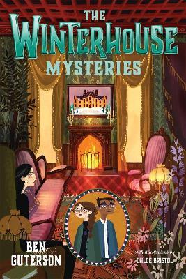 The Winterhouse Mysteries by Ben Guterson