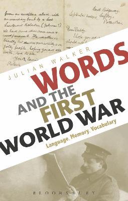 Words and the First World War by Julian Walker