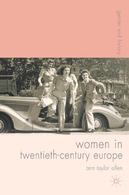 Women in Twentieth-Century Europe by Ann Allen