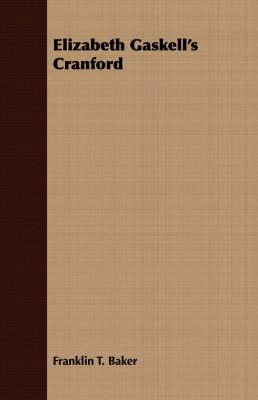 Elizabeth Gaskell's Cranford by Franklin T Baker