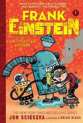 Frank Einstein and the Antimatter Motor (Frank Einstein series #1) book