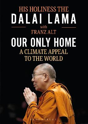 An Our Only Home: A Climate Appeal to the World by Dalai Lama