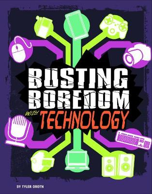Busting Boredom with Technology by ,Tyler Omoth