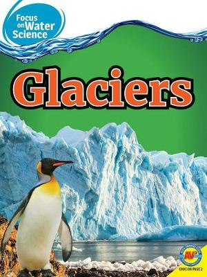Glaciers by Christine Webster