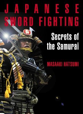 Japanese Sword Fighting: Secrets of the Samurai book