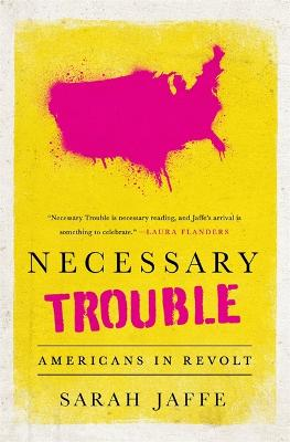 Necessary Trouble by Sarah Jaffe