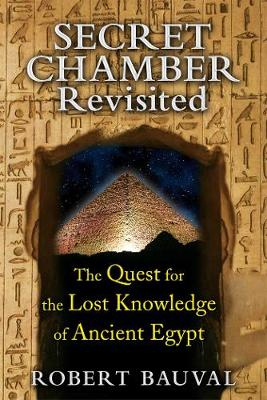 Secret Chamber Revisited by Robert Bauval