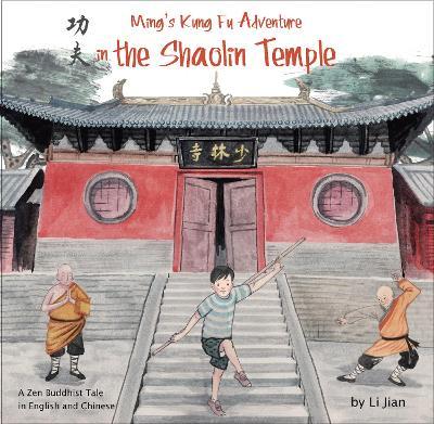 Ming's Kung Fu Adventure in the Shaolin Temple by Li Jian