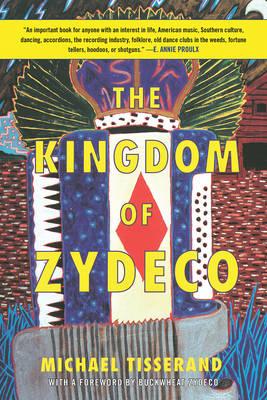 Kingdom of Zydeco by Michael Tisserand