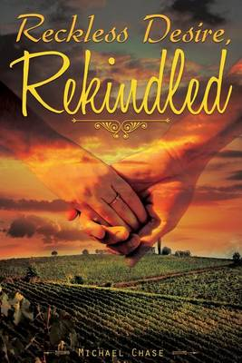 Reckless Desire, Rekindled by Michael Chase