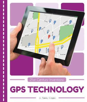 GPS Technology by Tammy Gagne