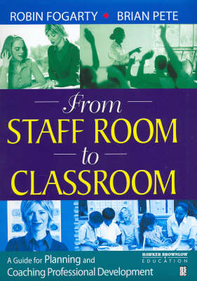 From Staffroom to Classroom by Robin Fogarty