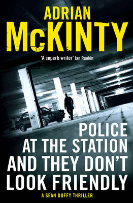 Police at the Station and They Don't Look Friendly book