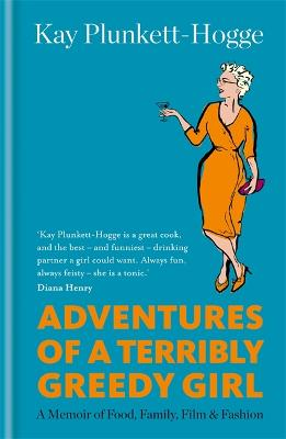 Adventures of a Terribly Greedy Girl by Kay Plunkett-Hogge