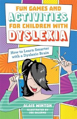 Fun Games and Activities for Children with Dyslexia by Alais Winton
