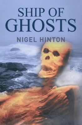 Ship of Ghosts by Nigel Hinton