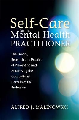 Self-Care for the Mental Health Practitioner by Alfred J. Malinowski