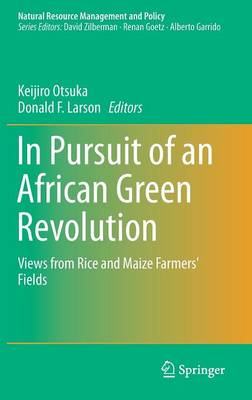 In Pursuit of an African Green Revolution by Keijiro Otsuka