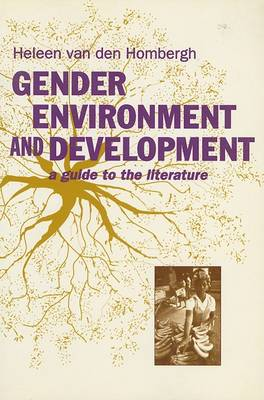Gender, Environment and Development by Heleen Van Den Hombergh