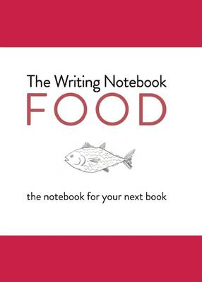Writing Notebook: Food The notebook for your next book by Shaun Levin