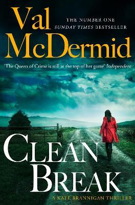Clean Break (PI Kate Brannigan, Book 4) by Val McDermid