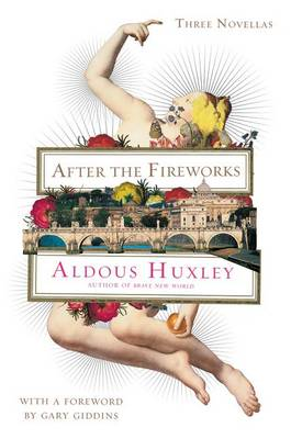 After the Fireworks by Aldous Huxley