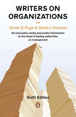 Writers on Organizations by Professor Derek Salman Pugh