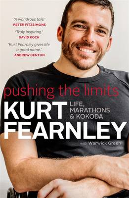 Pushing The Limits: Life, Marathons & Kokoda by Kurt Fearnley