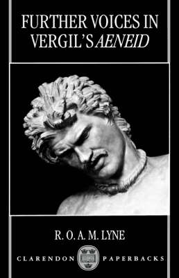 Further Voices in Vergil's Aeneid by R. O. A. M. Lyne