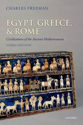 Egypt, Greece, and Rome by Charles Freeman