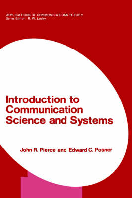 Introduction to Communication Science and Systems by John R. Pierce