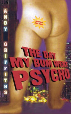 Day My Bum Went Psycho book