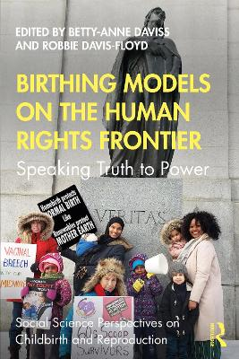 Birthing Models on the Human Rights Frontier: Speaking Truth to Power by Betty-Anne Daviss