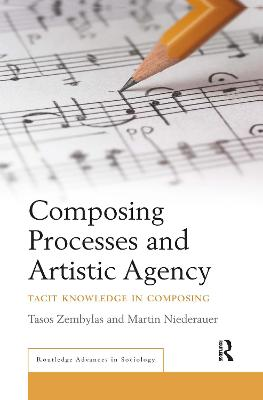 Composing Processes and Artistic Agency: Tacit Knowledge in Composing book