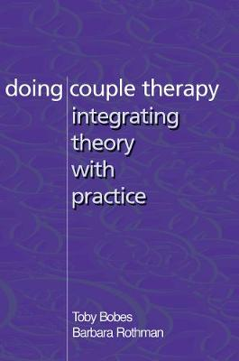 Doing Couple Therapy by Toby Bobes