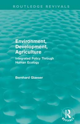 Environment, Development, Agriculture by Bernhard Glaeser
