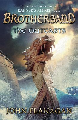 The Outcasts (Brotherband Book 1) by John Flanagan
