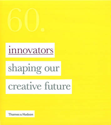 60: Innovators Shaping Our Creative Future by Lucas Dietrich