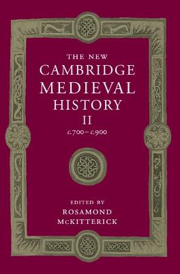 The The New Cambridge Medieval History: Volume 2, c.700-c.900 The New Cambridge Medieval History: Volume 2, c.700-c.900 C.700-c.900 v.2 by Rosamond McKitterick