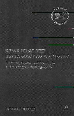 Rewriting the Testament of Solomon by Todd Klutz