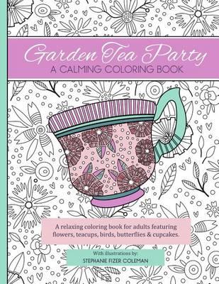 Garden Tea Party by Stephanie D Fizer Coleman