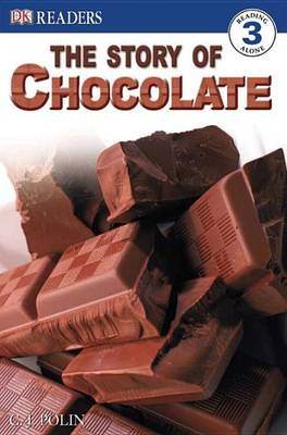 The Story of Chocolate by C J Polin