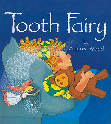 Tooth Fairy by Audrey Wood