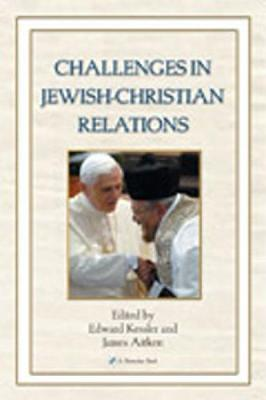 Challenges in Jewish-Christian Relations by Ed Kessler