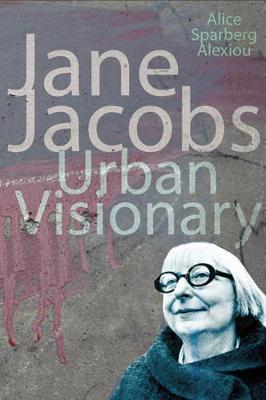 Jane Jacobs by Alice Sparberg Alexiou