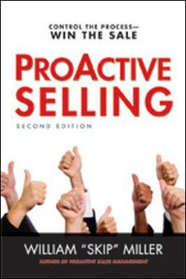 ProActive Selling: Control the Process - Win the Sale by William