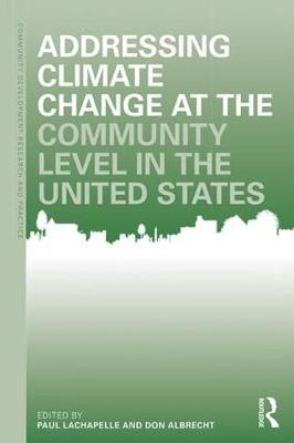 Addressing Climate Change at the Community Level in the United States by Paul R. Lachapelle
