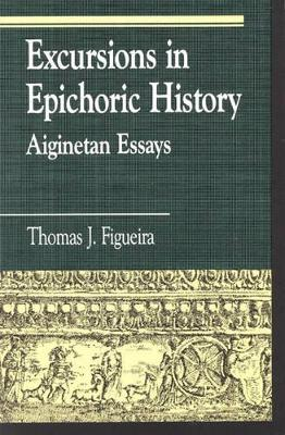 Excursions in Epichoric History by Thomas J. Figueira