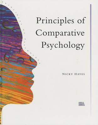 Principles Of Comparative Psychology by Nicky Hayes