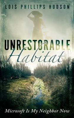 Unrestorable Habitat by Lois Phillips Hudson